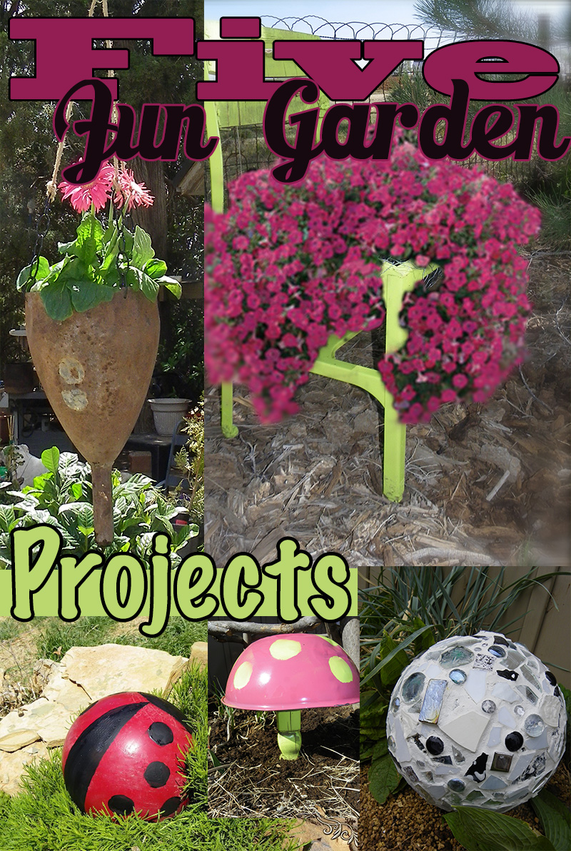 Five Fun Fabulous Garden Projects