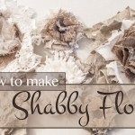 How to make a Shabby Flowers