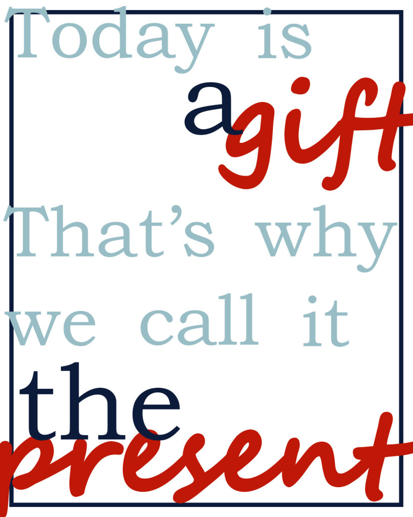 Today is a gift in red printable and transferable