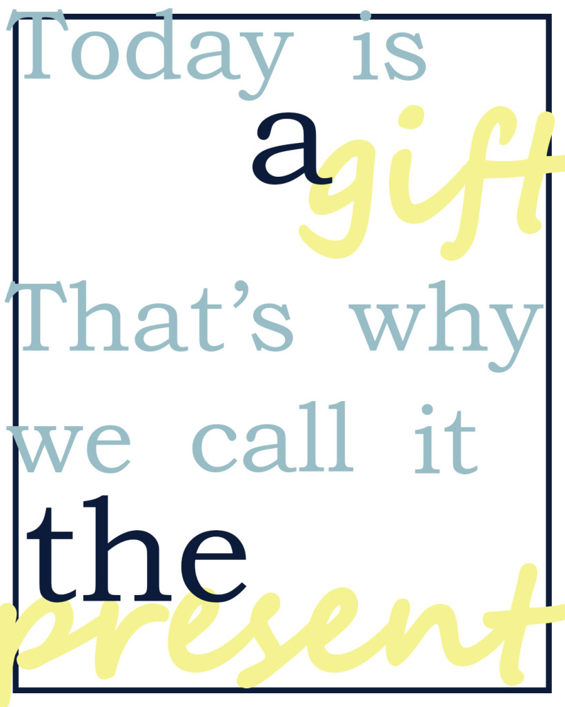 Today is a gift printable and transferable