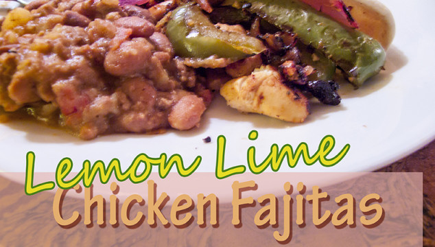 Lemon Lime Chicken Fajitas