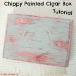 Chippy Paint Cigar Box Tutorial