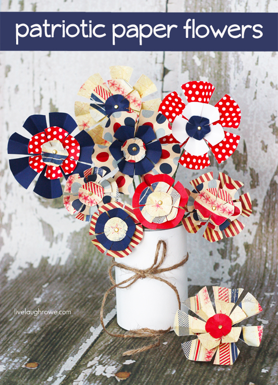Patriotic Paper Flowers | Live Laugh Rowe