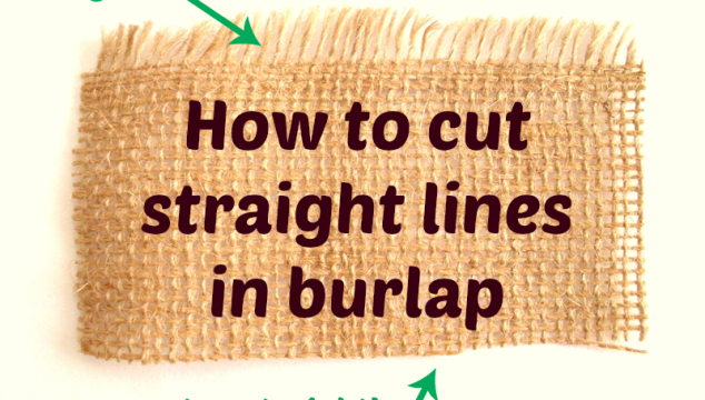 How to cut straight lines in burlap